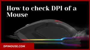 how to check DPI of a mouse?